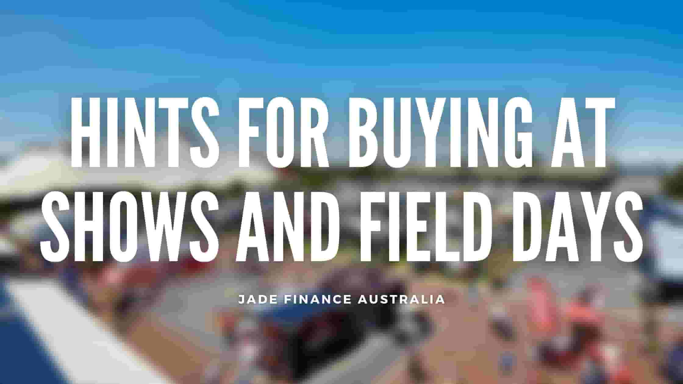 Hints for Buying at Shows and Field Days