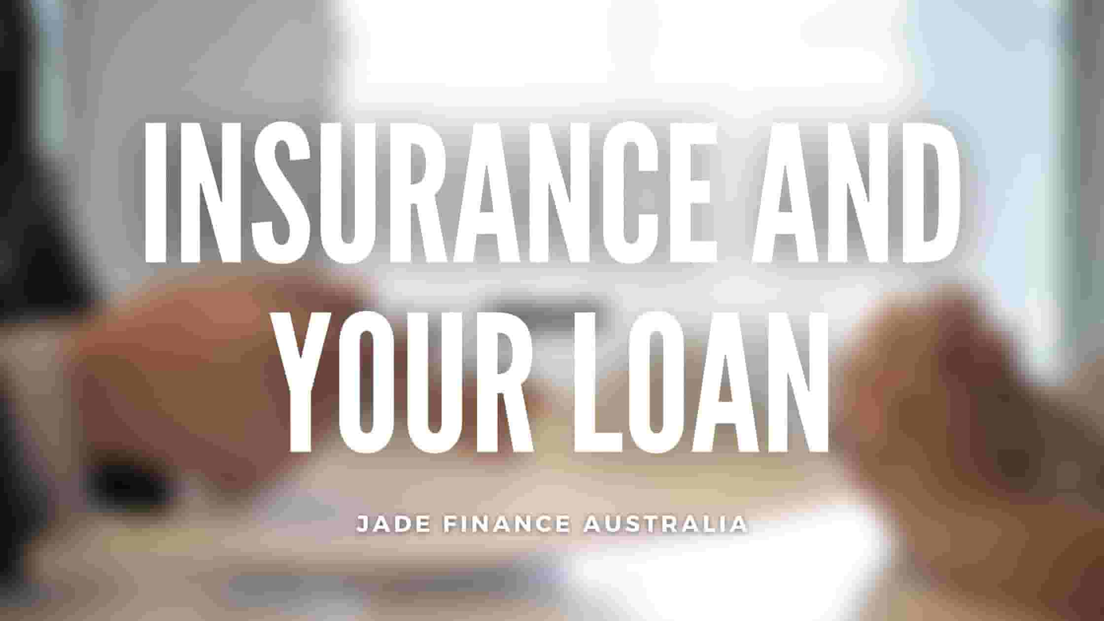 Insurance and Your Loan
