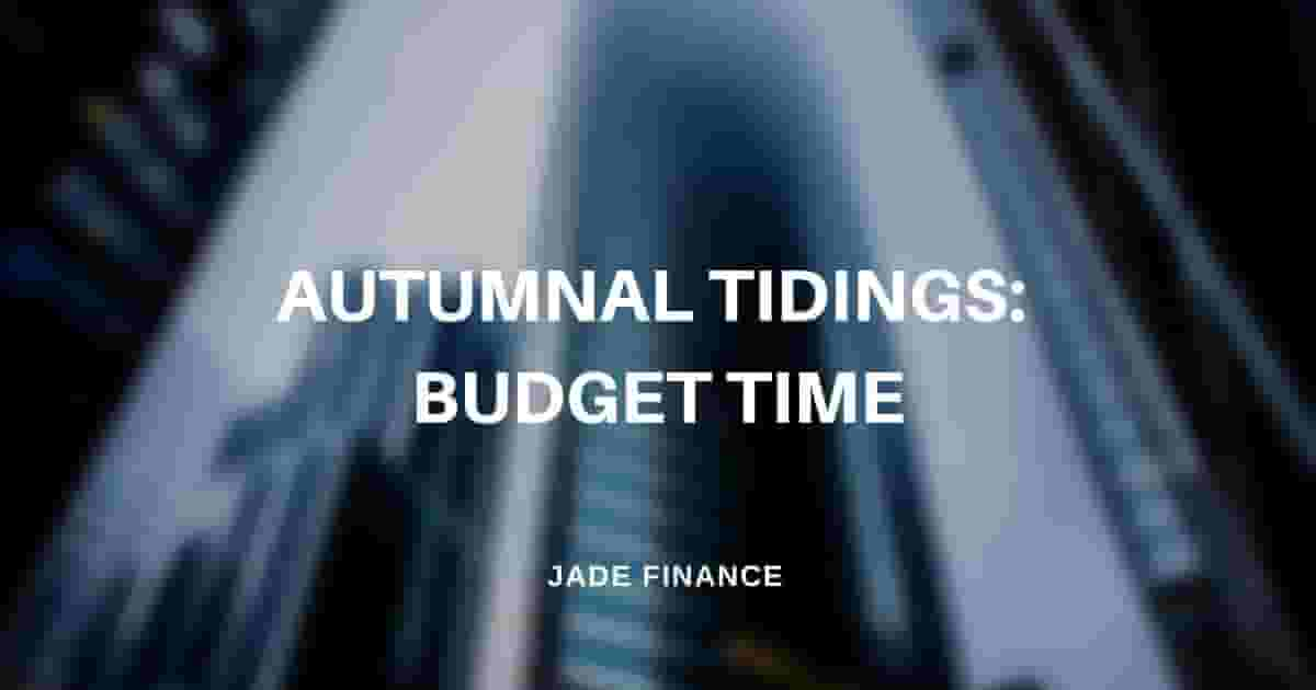Autumnal Tidings: Budget Time