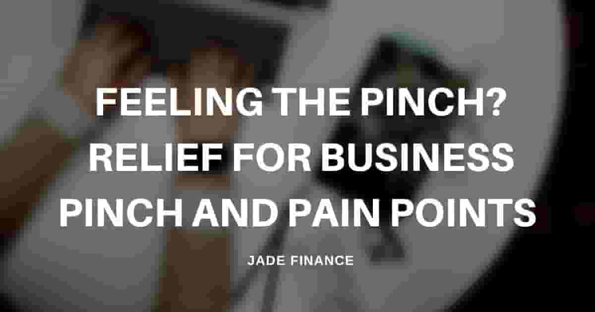 Feeling the pinch? Relief for business pinch and pain points